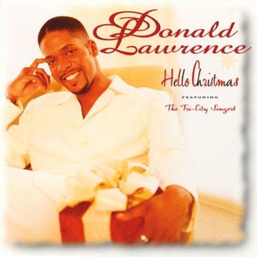 Donald Lawrence & the Tri-City Singers - Hello Christmas